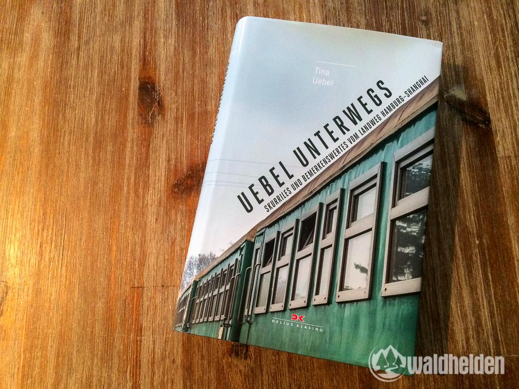Uebel unterwegs - Buch Tipp * BUNTERwegs. Der Outdoor Blog für Frauen mit Liebe zum Wandern und zur Street Art